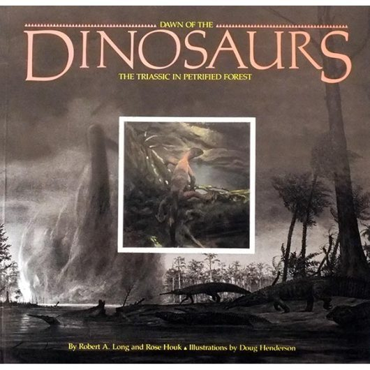 Dawn of the Dinosaurs: The Triassic in Petrified Forest