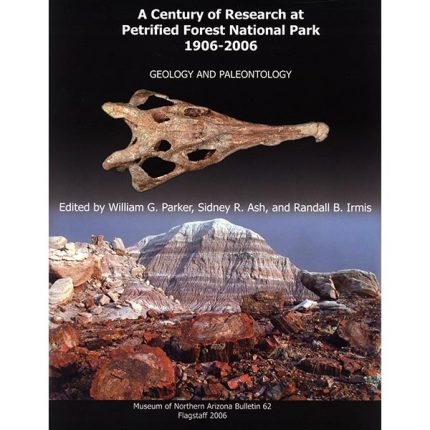 A Century of Research at Petrified Forest National Park: Geology and Paleontology