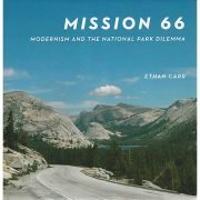 Mission 66: Modernism and the National Park Dilemma