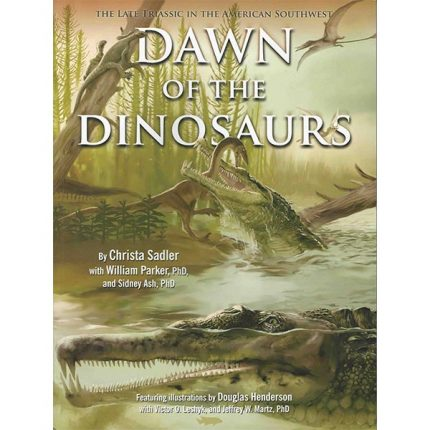 Dawn of the Dinosaurs: The Late Triassic in the American Southwest (Paperback)