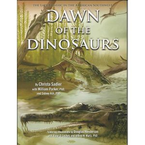 Dawn of the Dinosaurs: The Late Triassic in the American Southwest (Hardcover)